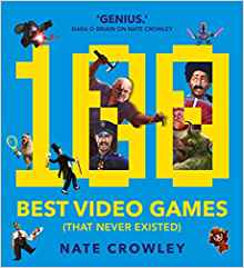 Cover of the book 100 best video games that never existed