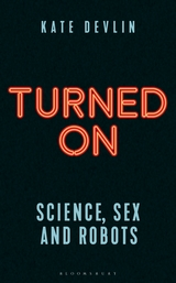 Cover is 'Turned on' written in neon red lights, and smaller subtitle 'science, sex and robots' in blue neon on black background.