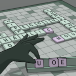 Shadowy hand playing scrabble decides whether to pick a 'u' or an 'e' to create a word on the board